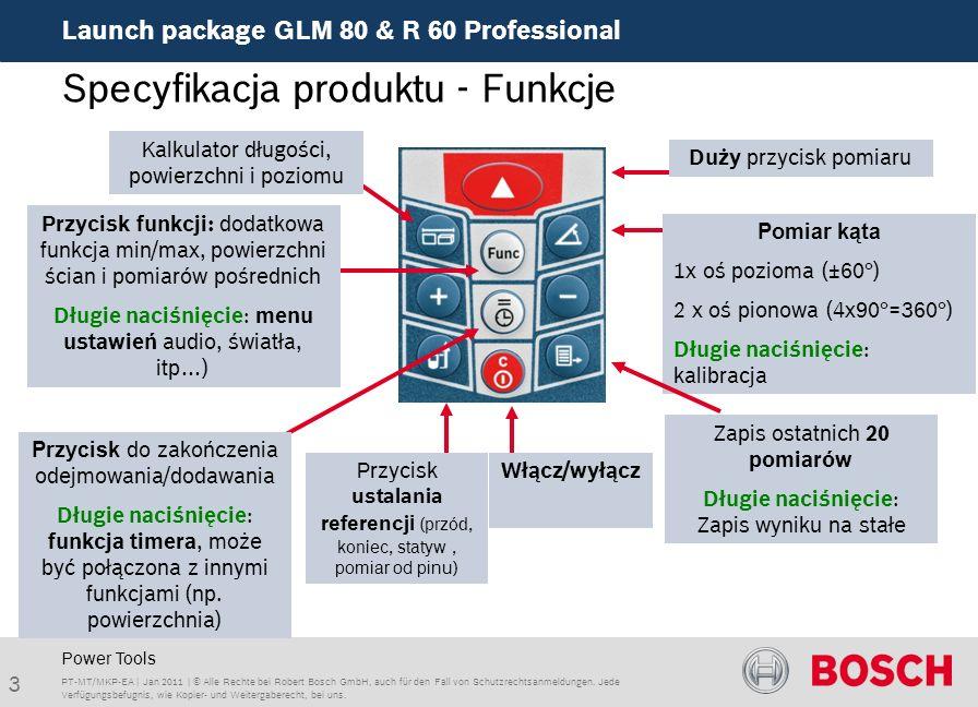 Launch package GLM 80 & R 60 Professional 3 PT-MT/MKP-EA | Jan 2011 | © Alle Rechte bei Robert Bosch GmbH, auch für den Fall von Schutzrechtsanmeldung