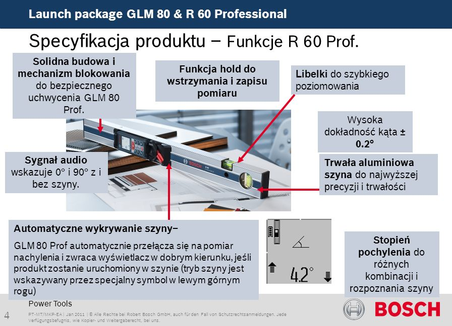 Launch package GLM 80 & R 60 Professional 4 Trwała aluminiowa szyna do najwyższej precyzji i trwałości PT-MT/MKP-EA | Jan 2011 | © Alle Rechte bei Robert Bosch GmbH, auch für den Fall von Schutzrechtsanmeldungen.