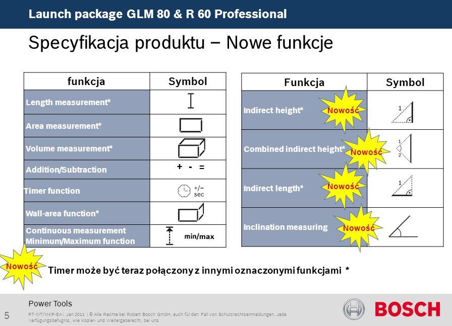 Launch package GLM 80 & R 60 Professional 5 PT-MT/MKP-EA | Jan 2011 | © Alle Rechte bei Robert Bosch GmbH, auch für den Fall von Schutzrechtsanmeldungen.