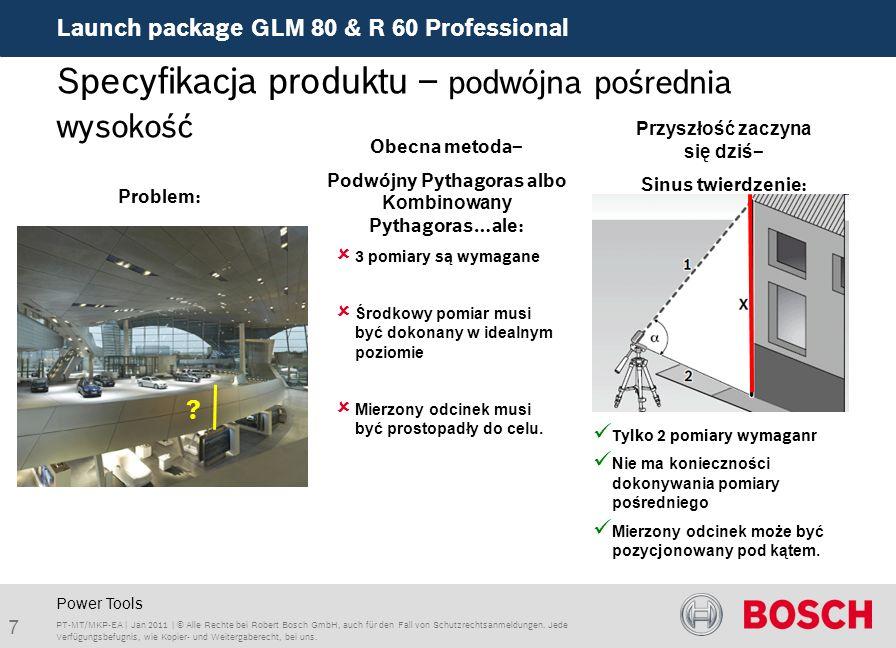 Launch package GLM 80 & R 60 Professional 7 PT-MT/MKP-EA | Jan 2011 | © Alle Rechte bei Robert Bosch GmbH, auch für den Fall von Schutzrechtsanmeldung