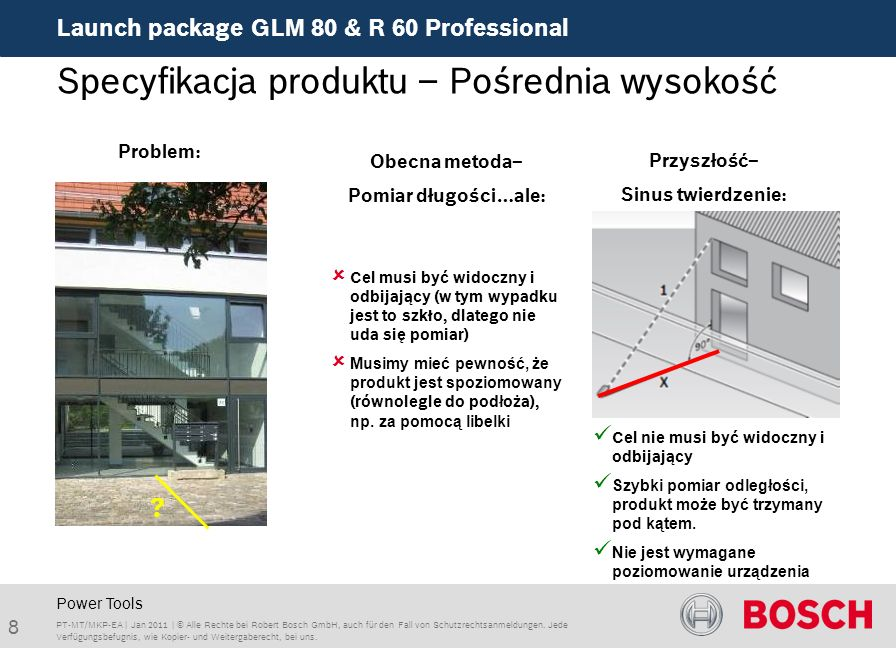 Launch package GLM 80 & R 60 Professional 8 PT-MT/MKP-EA | Jan 2011 | © Alle Rechte bei Robert Bosch GmbH, auch für den Fall von Schutzrechtsanmeldung