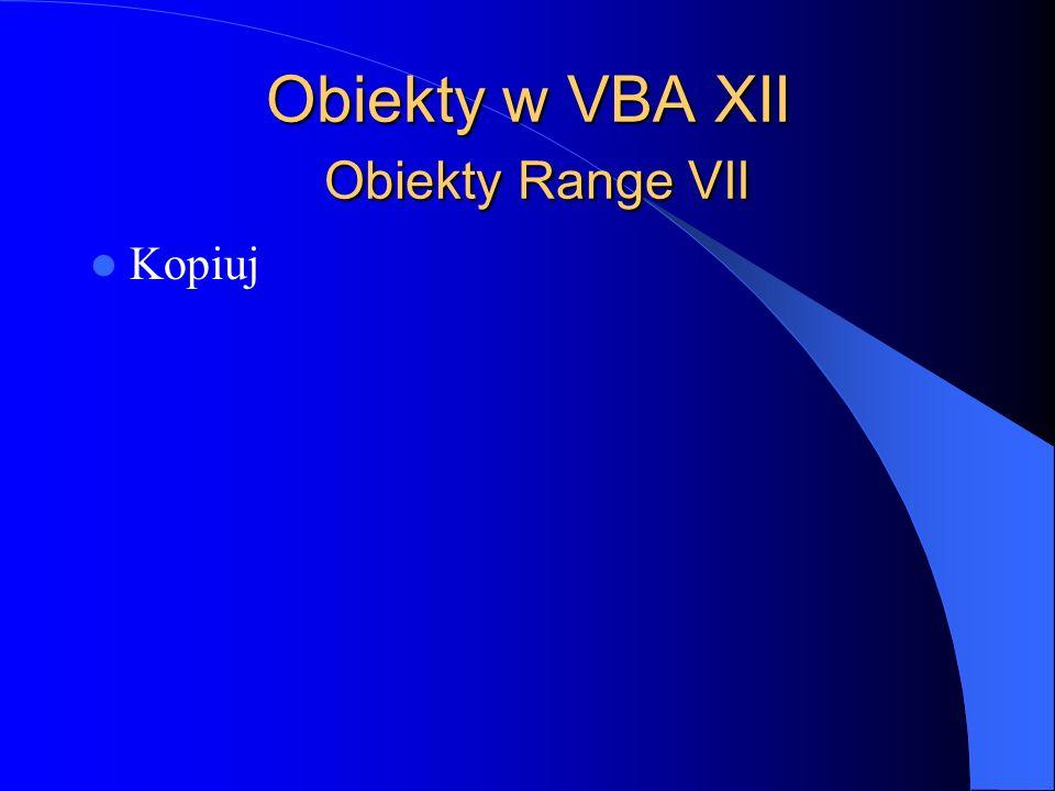 Obiekty w VBA XII Obiekty Range VII Kopiuj