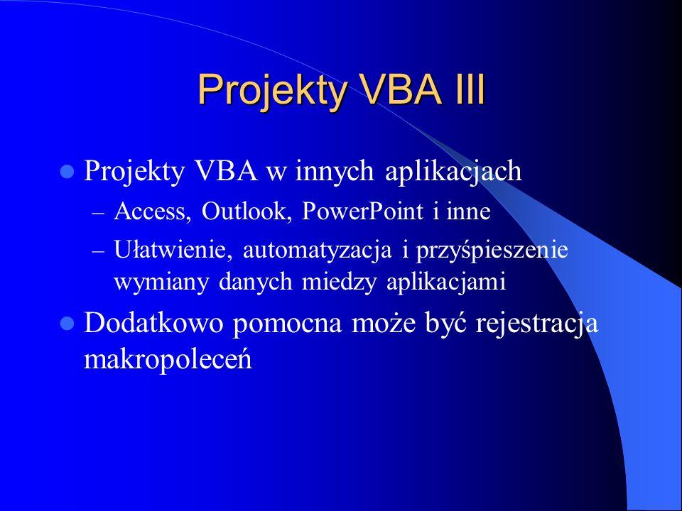 Projekty VBA III Projekty VBA w innych aplikacjach – Access, Outlook, PowerPoint i inne – Ułatwienie, automatyzacja i przyśpieszenie wymiany danych mi