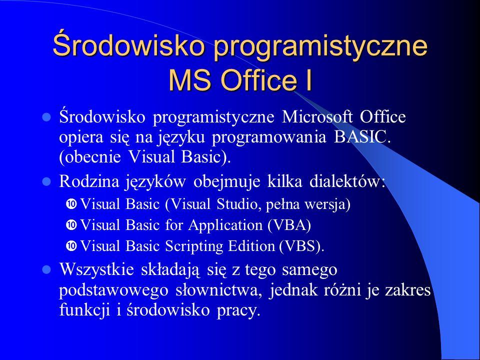Instrukcje sterujące Instrukcja warunkowa III Sub Warunki() A=InputBox(Podaj pierwszą liczbę: ) B=InputBox(Podaj drugą liczbę: ) IF A > B Then MsgBox(A wieksze od B) ElseIF A < B Then MsgBox(A mniejsze od B) Else MsgBox(A równe B) End If End Sub