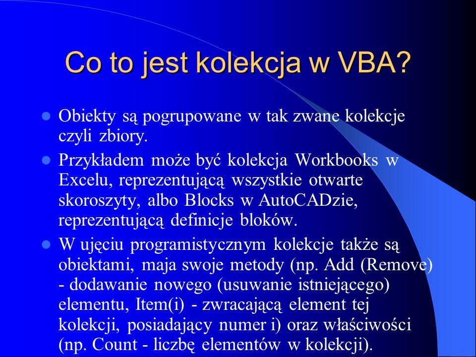 Co to jest kolekcja w VBA? Obiekty są pogrupowane w tak zwane kolekcje czyli zbiory. Przykładem może być kolekcja Workbooks w Excelu, reprezentującą w