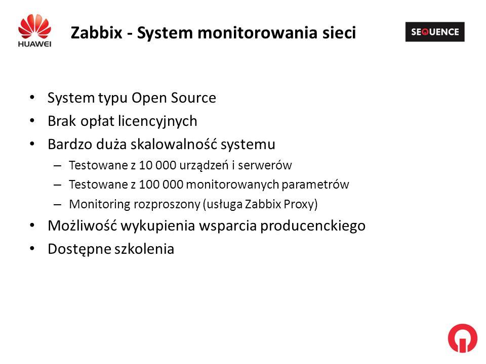 Zabbix - System monitorowania sieci System typu Open Source Brak opłat licencyjnych Bardzo duża skalowalność systemu – Testowane z 10 000 urządzeń i serwerów – Testowane z 100 000 monitorowanych parametrów – Monitoring rozproszony (usługa Zabbix Proxy) Możliwość wykupienia wsparcia producenckiego Dostępne szkolenia