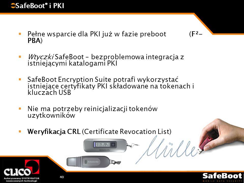 40 SafeBoot ® i PKI Pełne wsparcie dla PKI już w fazie preboot (F²- PBA) Wtyczki SafeBoot – bezproblemowa integracja z istniejącymi katalogami PKI SafeBoot Encryption Suite potrafi wykorzystać istniejące certyfikaty PKI składowane na tokenach i kluczach USB Nie ma potrzeby reinicjalizacji tokenów uzytkowników Weryfikacja CRL (Certificate Revocation List)
