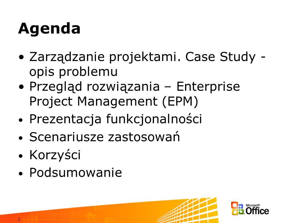 2 Agenda Zarządzanie projektami. Case Study - opis problemu Przegląd rozwiązania – Enterprise Project Management (EPM) Prezentacja funkcjonalności Sce