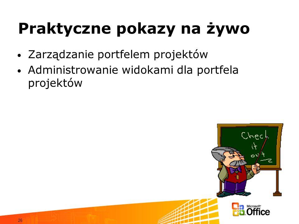 26 Praktyczne pokazy na żywo Zarządzanie portfelem projektów Administrowanie widokami dla portfela projektów