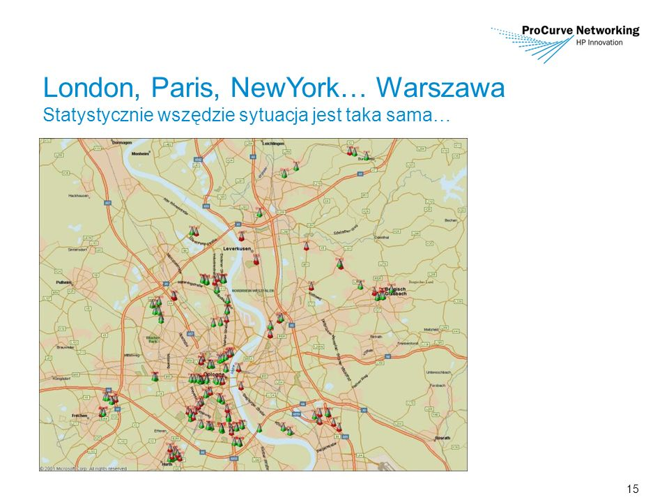 15 London, Paris, NewYork… Warszawa Statystycznie wszędzie sytuacja jest taka sama…