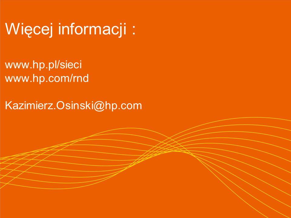 36 Więcej informacji : www.hp.pl/sieci www.hp.com/rnd Kazimierz.Osinski@hp.com