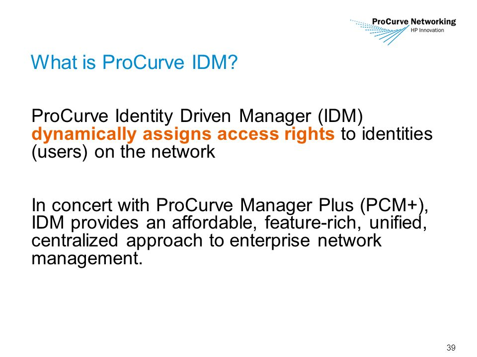 39 What is ProCurve IDM.