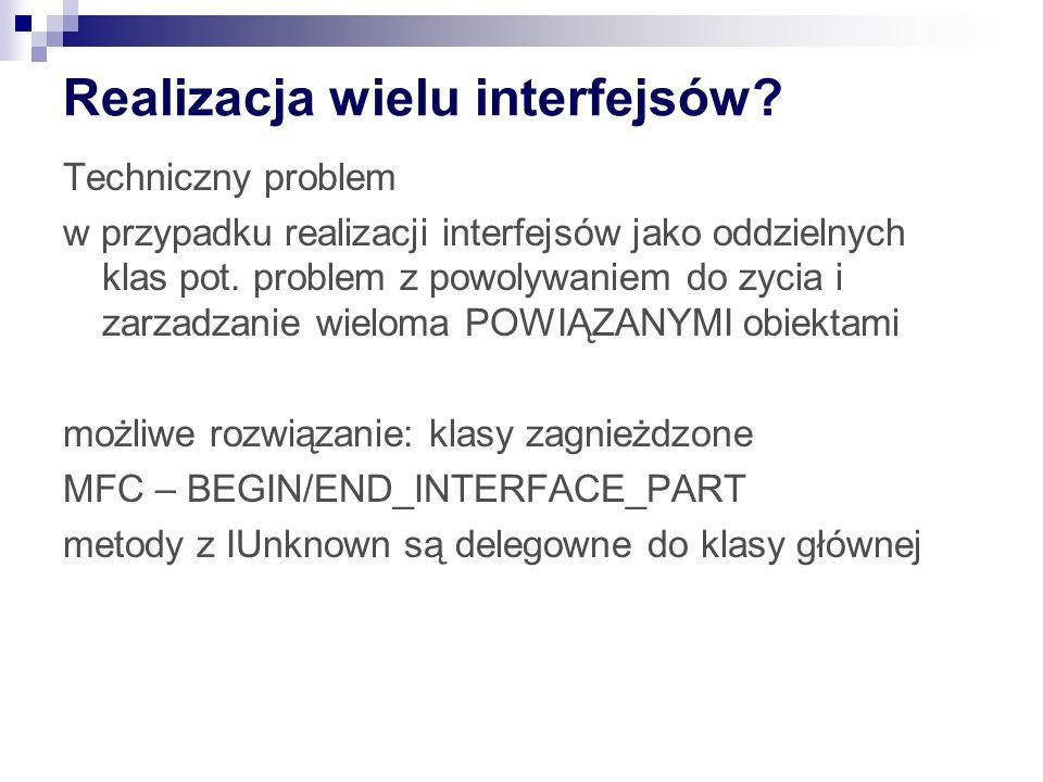 Realizacja wielu interfejsów? Techniczny problem w przypadku realizacji interfejsów jako oddzielnych klas pot. problem z powolywaniem do zycia i zarza