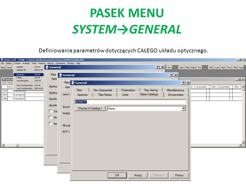 PASEK MENU SYSTEMGENERAL Definiowanie parametrów dotyczących CAŁEGO układu optycznego.