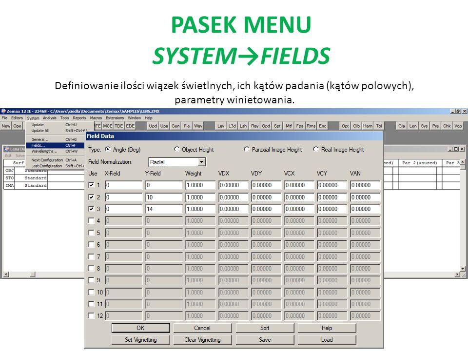 PASEK MENU SYSTEMFIELDS Definiowanie ilości wiązek świetlnych, ich kątów padania (kątów polowych), parametry winietowania.