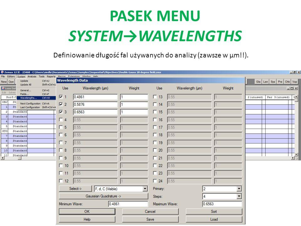 PASEK MENU SYSTEMWAVELENGTHS Definiowanie długość fal używanych do analizy (zawsze w μm!!).