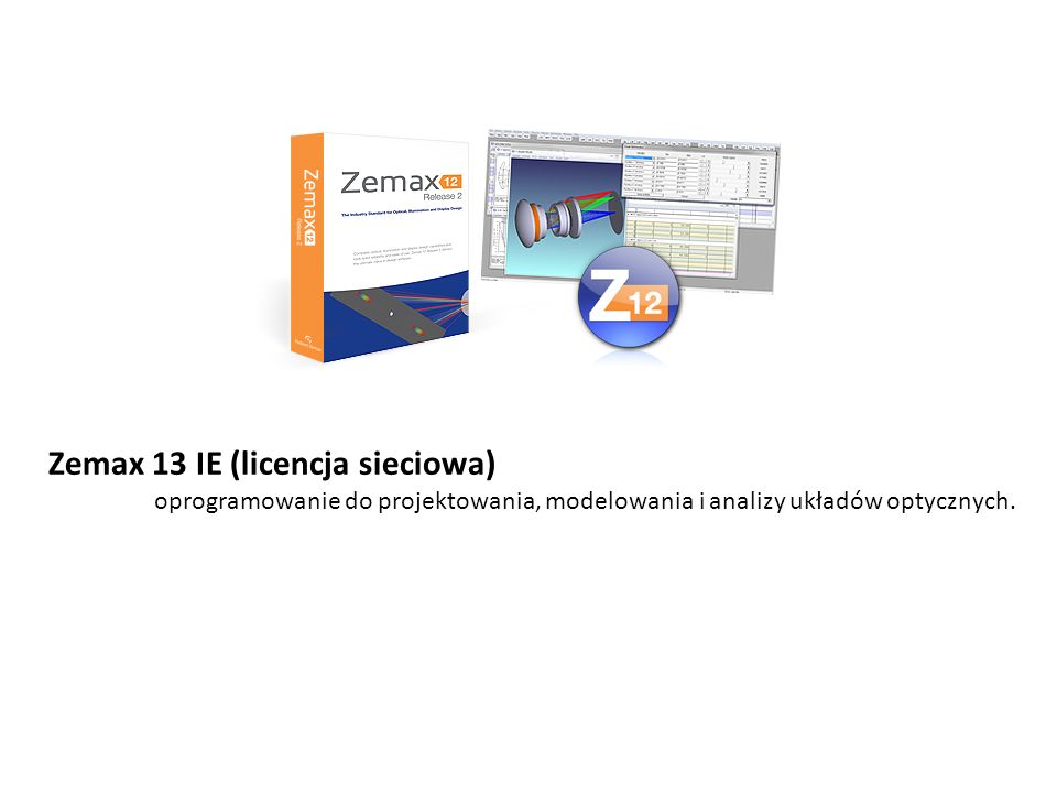 Zemax 13 IE (licencja sieciowa) oprogramowanie do projektowania, modelowania i analizy układów optycznych.