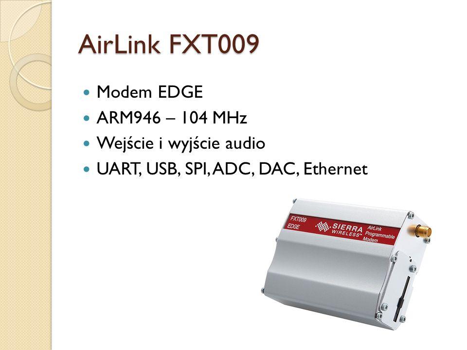 AirLink FXT009 Modem EDGE ARM946 – 104 MHz Wejście i wyjście audio UART, USB, SPI, ADC, DAC, Ethernet