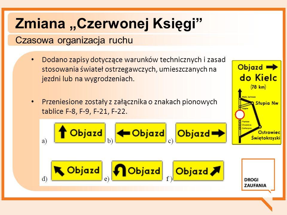 Zmiana Czerwonej Księgi Czasowa organizacja ruchu Dodano zapisy dotyczące warunków technicznych i zasad stosowania świateł ostrzegawczych, umieszczany