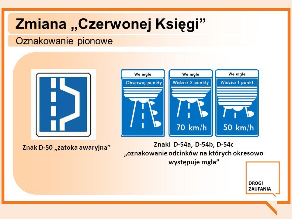 Zmiana Czerwonej Księgi Oznakowanie pionowe Znaki D-56 jazda na suwak