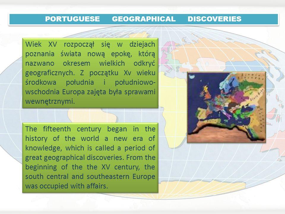Wiek XV rozpoczął się w dziejach poznania świata nową epokę, którą nazwano okresem wielkich odkryć geograficznych. Z początku Xv wieku środkowa połudn