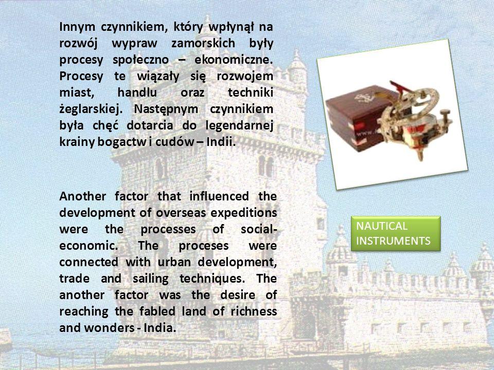 Innym czynnikiem, który wpłynął na rozwój wypraw zamorskich były procesy społeczno – ekonomiczne. Procesy te wiązały się rozwojem miast, handlu oraz t