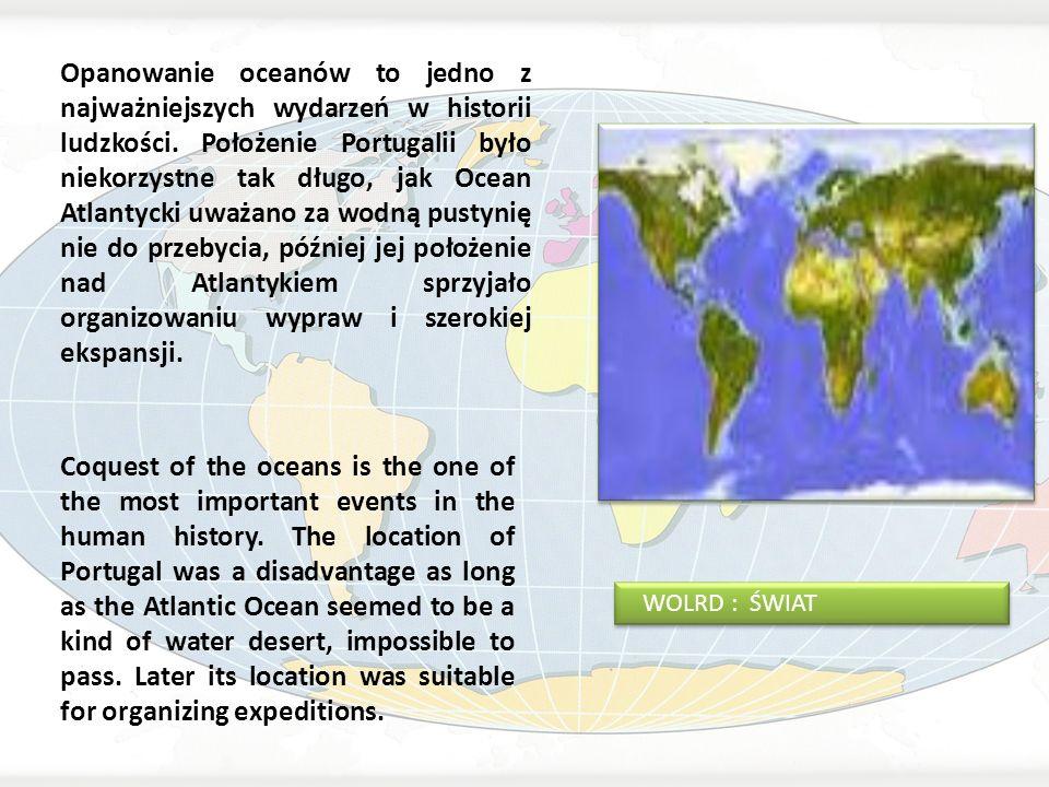 Opanowanie oceanów to jedno z najważniejszych wydarzeń w historii ludzkości. Położenie Portugalii było niekorzystne tak długo, jak Ocean Atlantycki uw