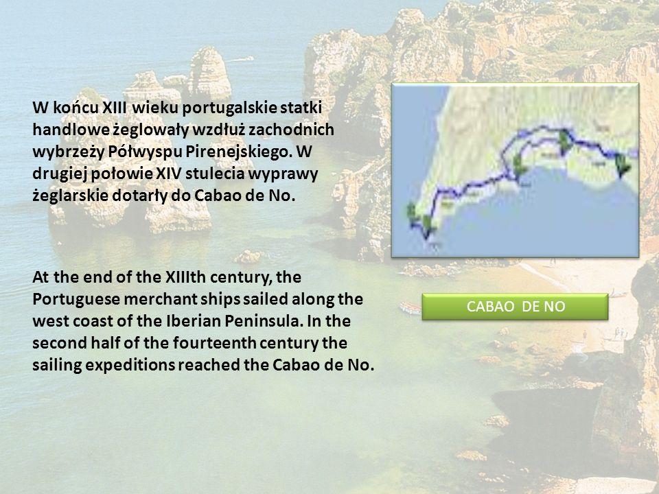 W końcu XIII wieku portugalskie statki handlowe żeglowały wzdłuż zachodnich wybrzeży Półwyspu Pirenejskiego. W drugiej połowie XIV stulecia wyprawy że