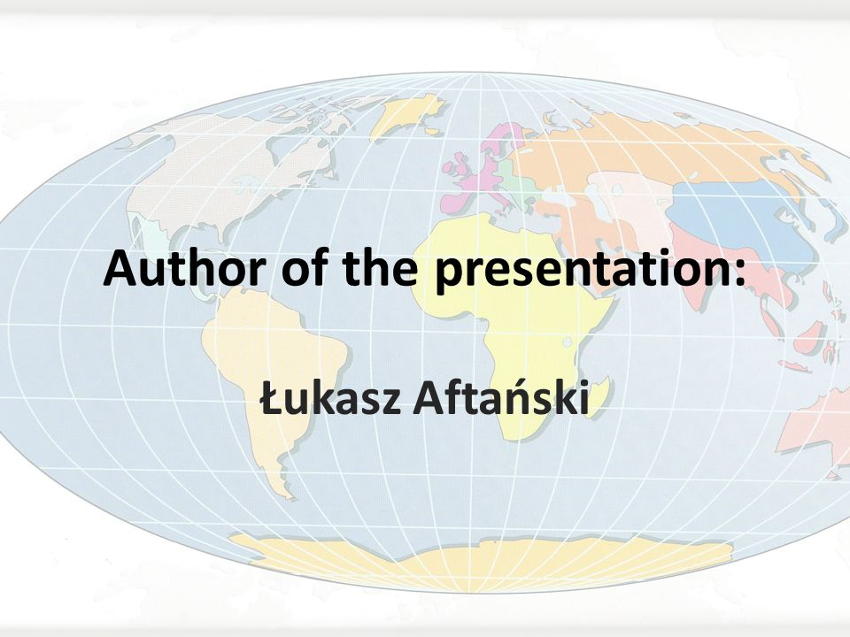 Author of the presentation: Łukasz Aftański