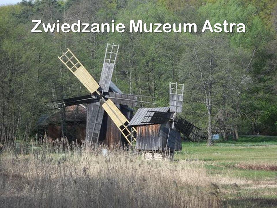 Zwiedzanie Muzeum Astra