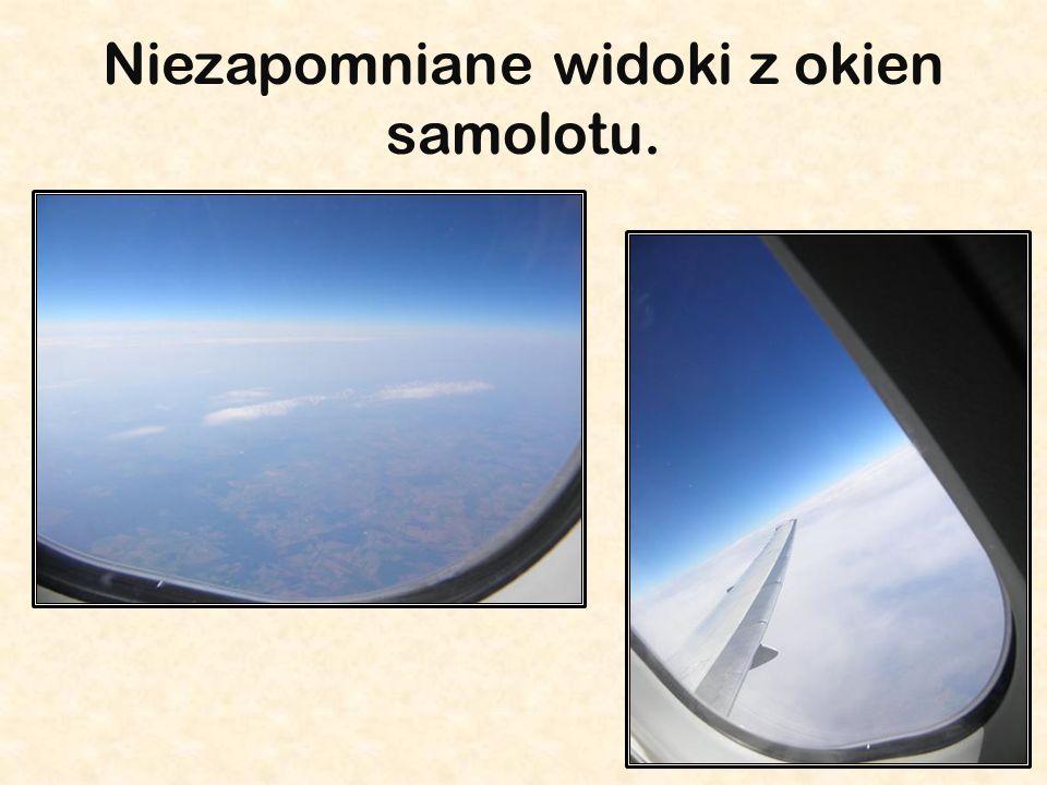 Niezapomniane widoki z okien samolotu.
