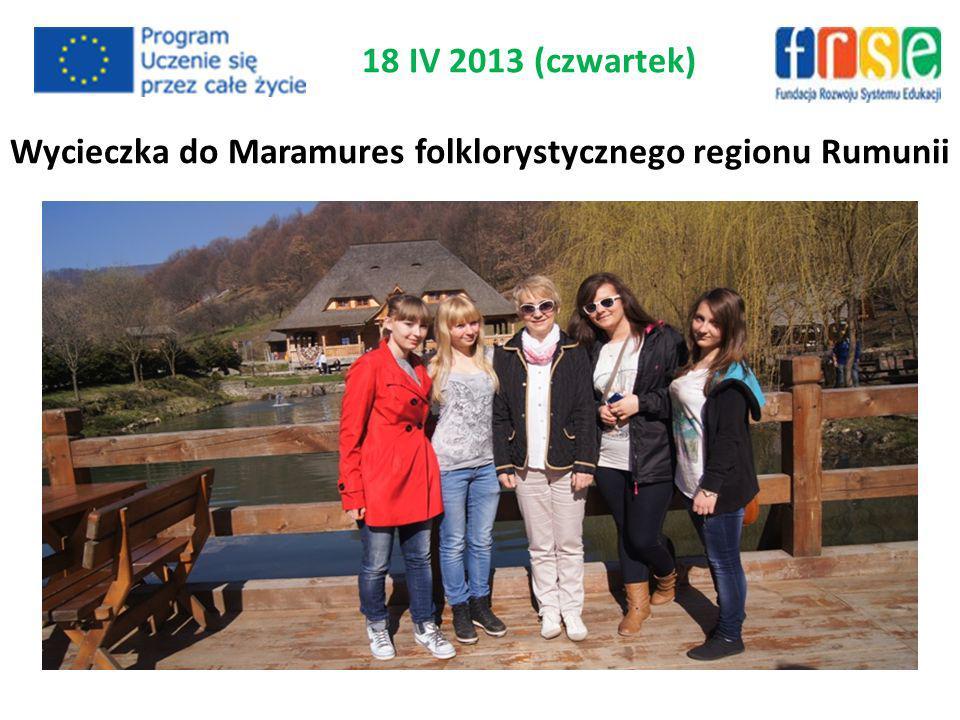 Wycieczka do Maramures folklorystycznego regionu Rumunii 18 IV 2013 (czwartek)