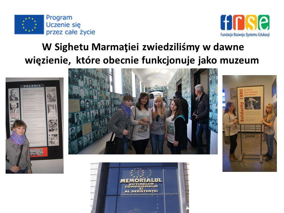 W Sighetu Marmaţiei zwiedziliśmy w dawne więzienie, które obecnie funkcjonuje jako muzeum