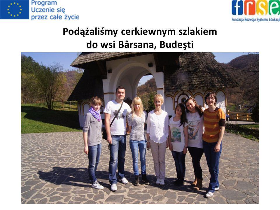 Podążaliśmy cerkiewnym szlakiem do wsi Bârsana, Budeşti