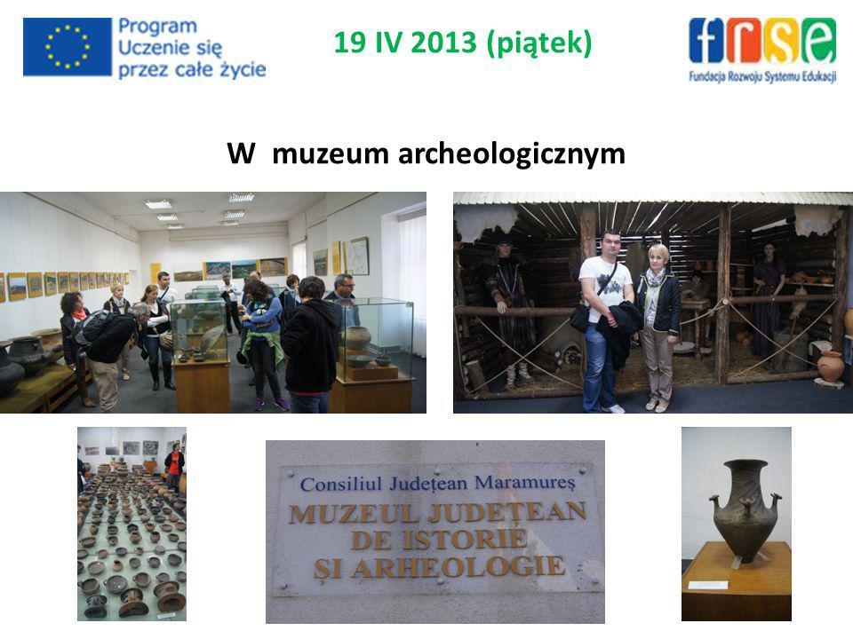 19 IV 2013 (piątek) W muzeum archeologicznym