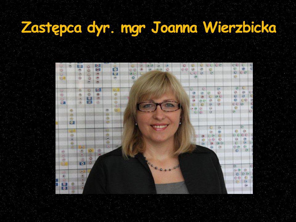 Zastępca dyr. mgr Joanna Wierzbicka