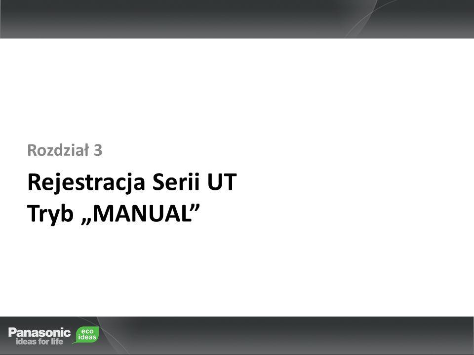 Rejestracja Serii UT Tryb MANUAL Rozdział 3