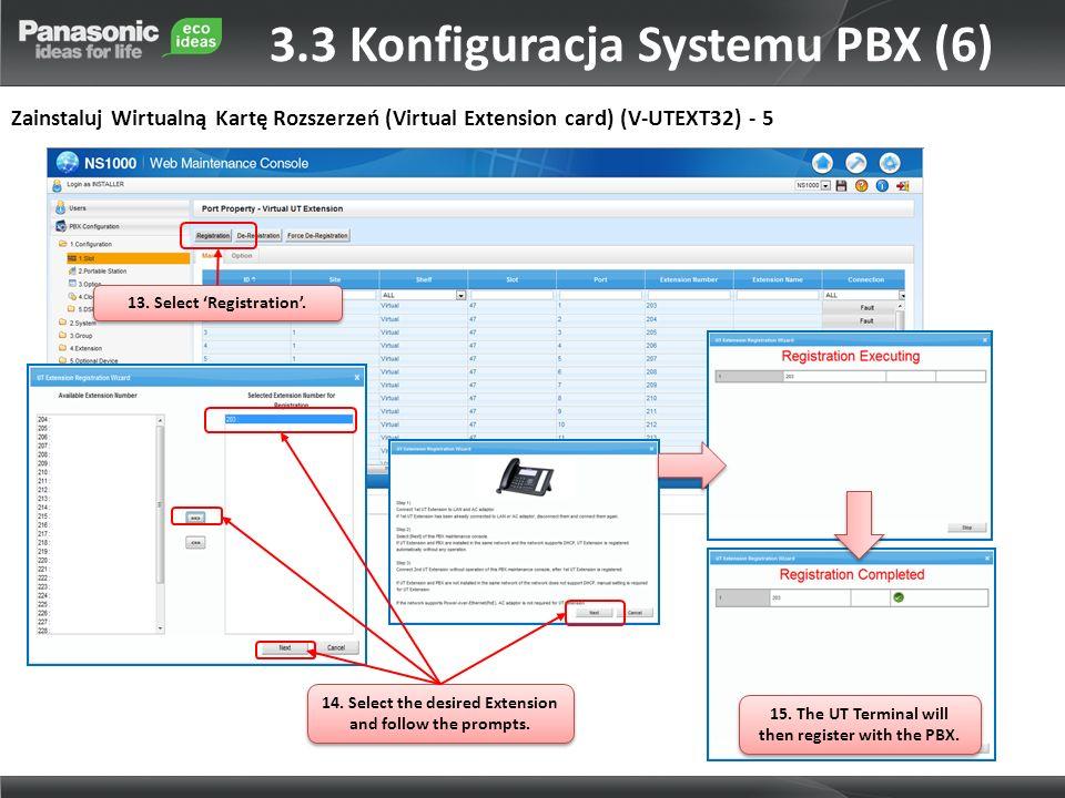 3.3 Konfiguracja Systemu PBX (6) Zainstaluj Wirtualną Kartę Rozszerzeń (Virtual Extension card) (V-UTEXT32) - 5 13. Select Registration. 14. Select th