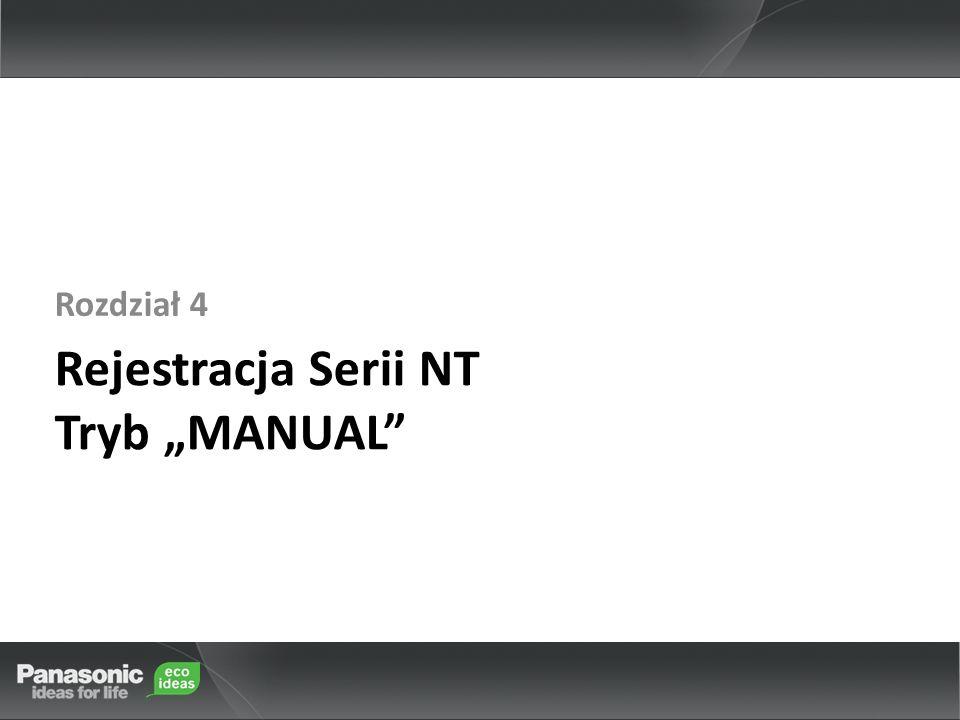 Rejestracja Serii NT Tryb MANUAL Rozdział 4