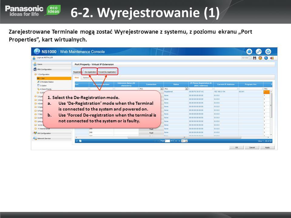 6-2. Wyrejestrowanie (1) Zarejestrowane Terminale mogą zostać Wyrejestrowane z systemu, z poziomu ekranu Port Properties, kart wirtualnych. 1. Select
