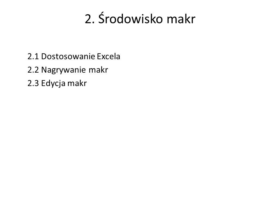 Zadanie 3.1: * Napisz makro, które liczy średnią z dwóch liczb z komórek A7 i A8, wynik zapisuje w komórce A9