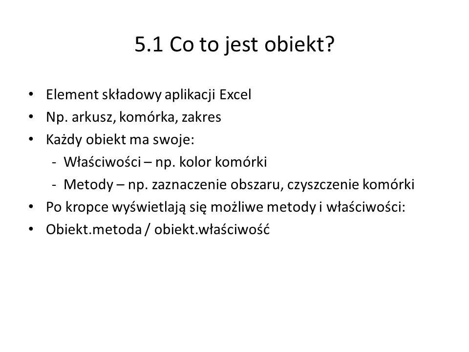 5.1 Co to jest obiekt.Element składowy aplikacji Excel Np.