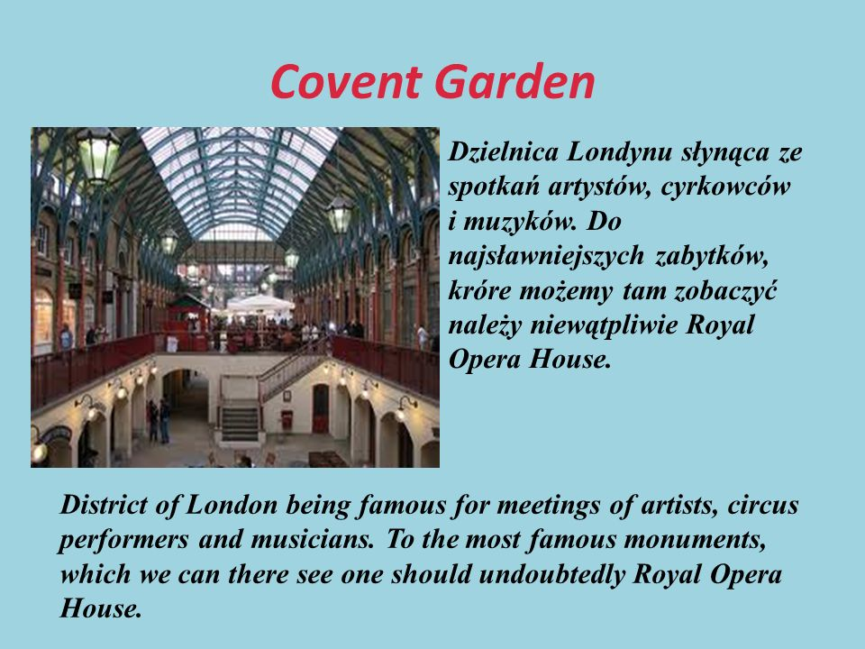 Covent Garden Dzielnica Londynu słynąca ze spotkań artystów, cyrkowców i muzyków.