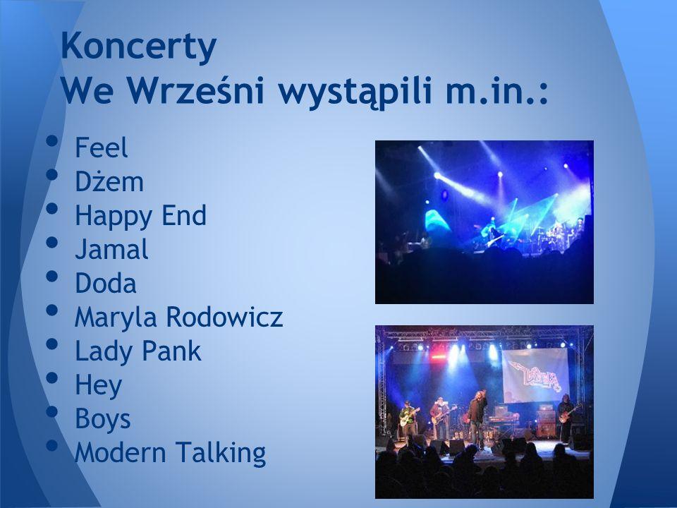 Feel Dżem Happy End Jamal Doda Maryla Rodowicz Lady Pank Hey Boys Modern Talking Koncerty We Wrześni wystąpili m.in.: