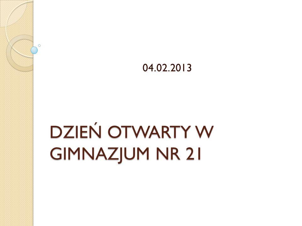 DZIEŃ OTWARTY W GIMNAZJUM NR 21 04.02.2013