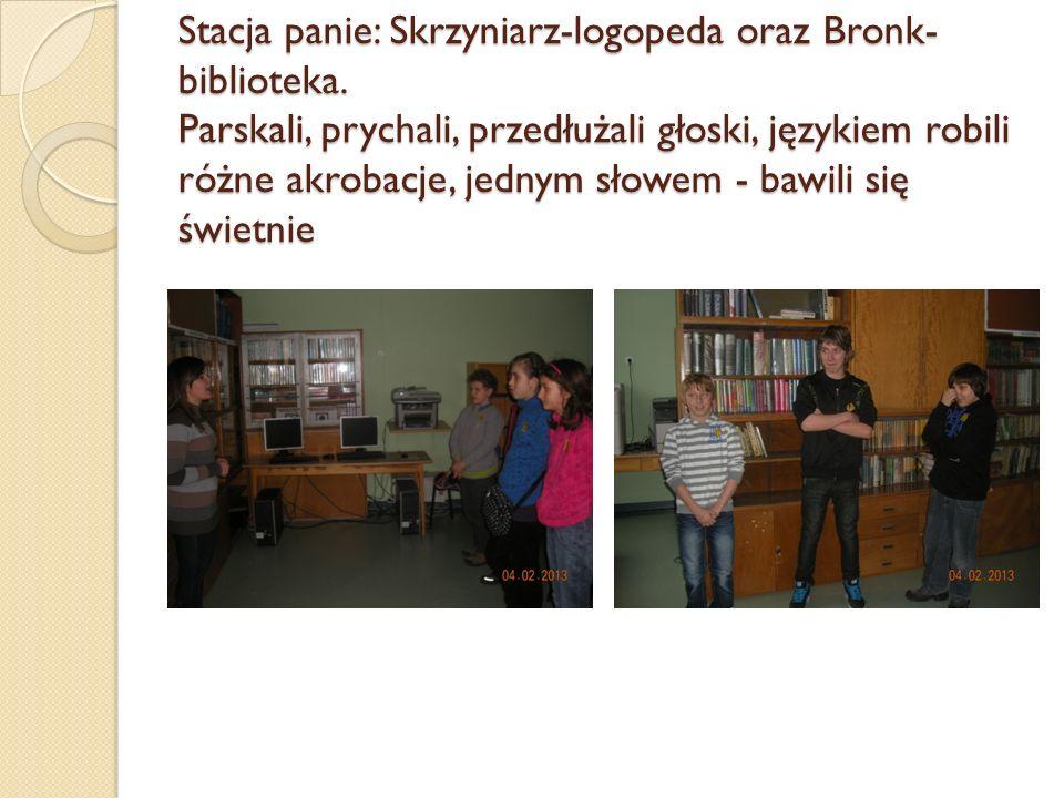 Stacja panie: Skrzyniarz-logopeda oraz Bronk- biblioteka. Parskali, prychali, przedłużali głoski, językiem robili różne akrobacje, jednym słowem - baw