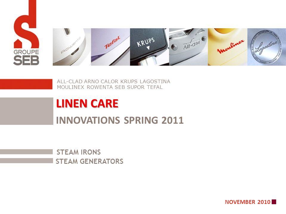 NOVEMBER 2010 ALL-CLAD ARNO CALOR KRUPS LAGOSTINA MOULINEX ROWENTA SEB SUPOR TEFAL LINEN CARE INNOVATIONS SPRING 2011 STEAM IRONS STEAM GENERATORS
