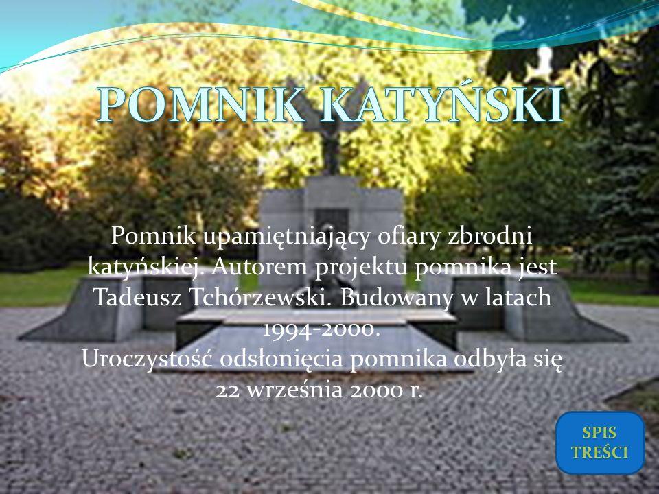 Pomnik upamiętniający ofiary zbrodni katyńskiej. Autorem projektu pomnika jest Tadeusz Tchórzewski. Budowany w latach 1994-2000. Uroczystość odsłonięc