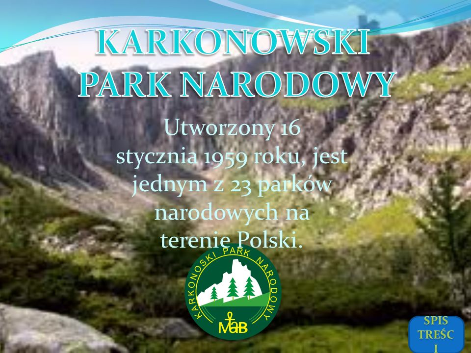 Utworzony 16 stycznia 1959 roku, jest jednym z 23 parków narodowych na terenie Polski.