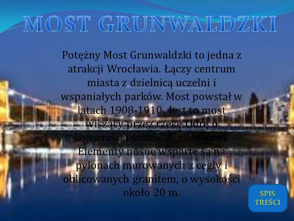 Potężny Most Grunwaldzki to jedna z atrakcji Wrocławia. Łączy centrum miasta z dzielnicą uczelni i wspaniałych parków. Most powstał w latach 1908-1910